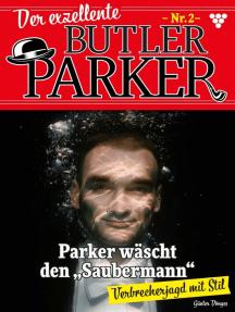 """Der exzellente Butler Parker 2 – Kriminalroman: Parker wäscht den """"Saubermann"""""""