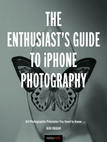 The Enthusiast's Guide to iPhone Photography: 63 Photographic Principles You Need to Know