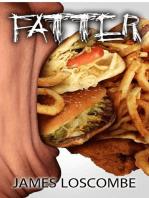 Fatter
