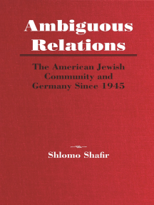 Ambiguous Relations: The American Jewish Community and Germany Since 1945
