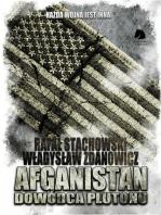 Afganistan. Dowódca plutonu Autor mjr. Rafał Stachowski/Władysław Zdanowicz