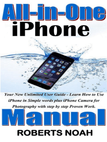 All in One iPhone Manual: Your New Unlimited User Guide - Learn How to Use iPhone in Simple words plus iPhone Camera for Photography with step by step Proven Work.