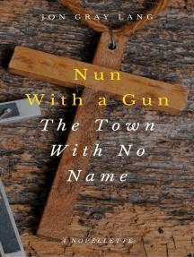 Nun With a Gun: The Town With No Name