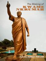 The Making Of Kwame Nkrumah