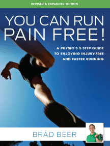 You Can Run Pain Free! Revised & Expanded Edition: A Physio's 5 Step Guide to Enjoying Injury-Free and Faster Running