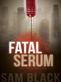 Fatal Serum: The Truth Will Prevail
