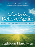 Dare to Believe Again