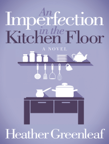 An Imperfection in the Kitchen Floor: A Novel
