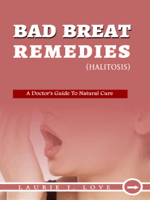 Bad Breath Remedies: A Doctors' Guide To Natural Cure