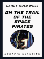 On the Trail of the Space Pirates (Serapis Classics)