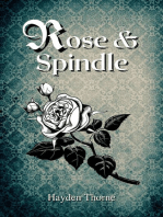 Rose and Spindle
