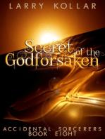 Secret of the Godforsaken