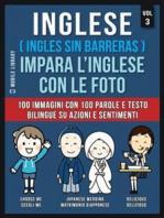 Inglese ( Ingles Sin Barreras ) Impara L'Inglese Con Le Foto (Vol 3)