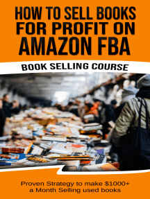 How To Sell Books For Profit on Amazon FBA (Bookselling Course): Proven Strategy to Make $1,000+ per month Selling Used Books on Amazon