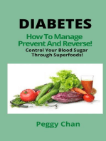 DIABETES How to Manage, Prevent and Reverse! Control Your Blood Sugar Through Superfoods!