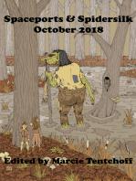 Spaceports & Spidersilk October 2018