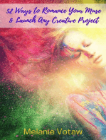 52 Ways to Romance Your Muse & Launch Any Creative Project