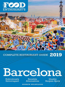 Barcelona - 2019 - The Food Enthusiast's Complete Restaurant Guide: The Food Enthusiast's Complete Restaurant Guide