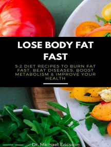 Lose Body Fat Fast: 5:2 Diet Recipes to Burn Fat Fast, Beat Diseases, Boost Metabolism & Improve Your Health