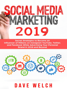 Social Media Marketing 2019: Secret Strategies to Become an Influencer of Millions on Instagram, YouTube, Twitter, and Facebook and Advertise Yourself and Your Personal Brand