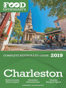Charleston - 2019 - The Food Enthusiast's Complete Restaurant Guide: The Food Enthusiast's Complete Restaurant Guide