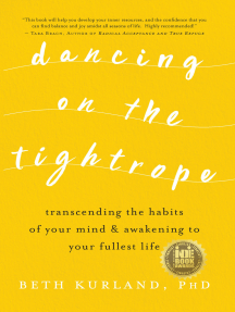 Dancing on the Tightrope: Transcending the Habits of Your Mind & Awakening to Your Fullest Life