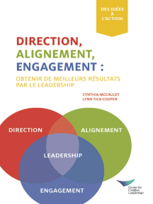 Direction, Alignment, Commitment: Achieving Better Results Through Leadership, First Edition (French)