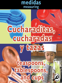 Cucharaditas, cucharadas y tazas: Teaspoons, Tablespoons, and Cups: Measuring
