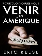 POURQUOI VOULEZ-VOUS VENIR EN AMÉRIQUE