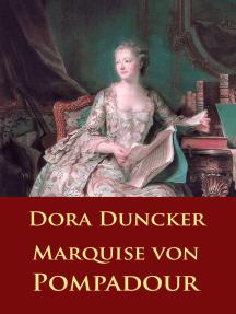 Marquise von Pompadour: -