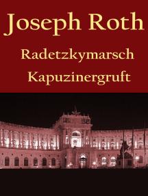 Radetzkymarsch / Die Kapuzinergruft.: -