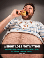 Weight Loss Motivation - Water Weight - Fat Loss - Food Addiction - Metabolic Damage & More