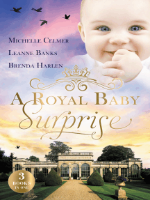 A Royal Baby Surprise/The Illegitimate Prince's Baby/How To Catch A Prince/The Prince's Second Chance