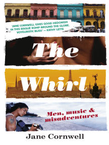 The Whirl: Men, Music & Misadventures