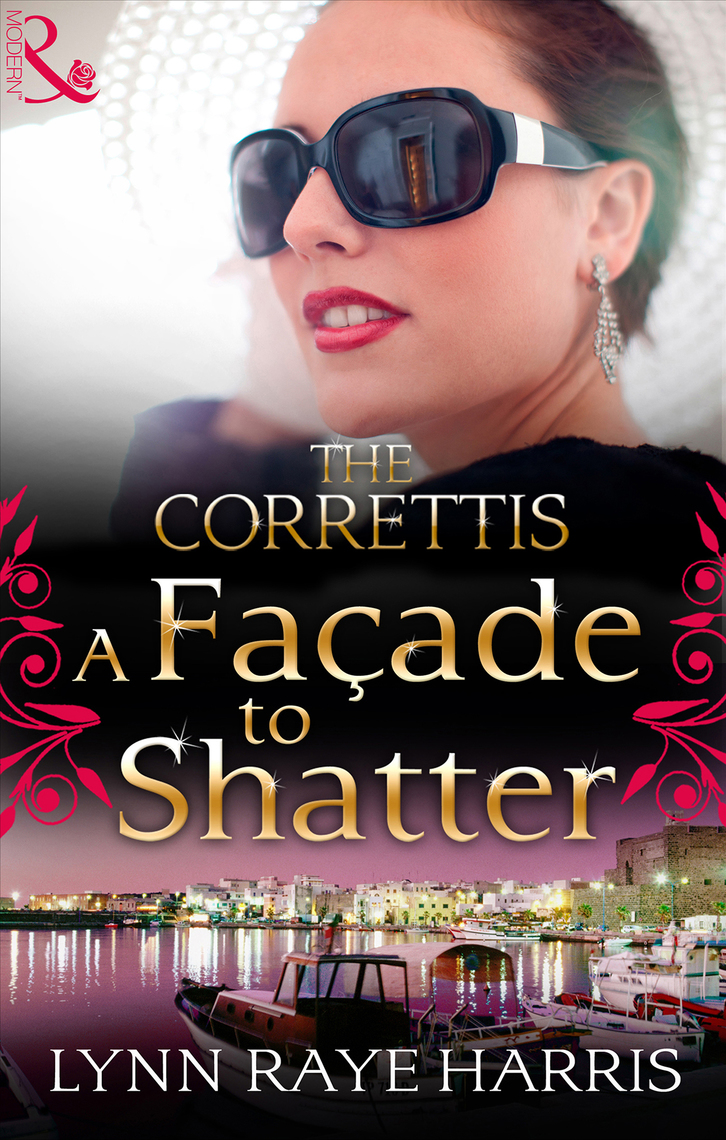 A Facade To Shatter by Lynn Raye Harris - Read Online