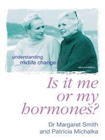 Is It Me Or My Hormones?: Understanding Midlife Change