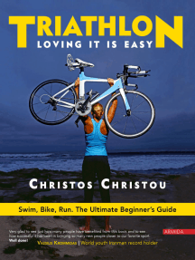 Triathlon, Loving it is easy.: Swim, Bike, Run: The Ultimate Beginner's Guide