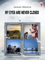 My eyes are never closed