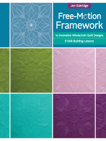 Free-motion Framework: 10 Wholecloth Quilt Designs - 8 Skill-Building Lessons