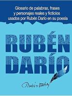 Glosario de palabras, frases y personajes usados por Rubén Darío en su poesía.