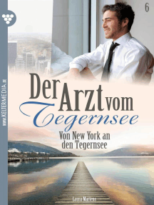 Der Arzt vom Tegernsee 6 – Arztroman: Von New York an den Tegernsee