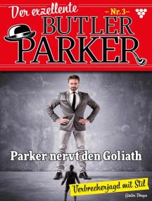 Der exzellente Butler Parker 3 – Kriminalroman: Parker nervt den Goliath
