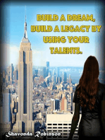Build a Dream, Build a Legacy By Using Your Talents
