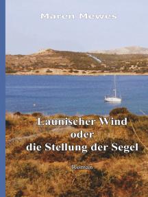 Launischer Wind oder die Stellung der Segel
