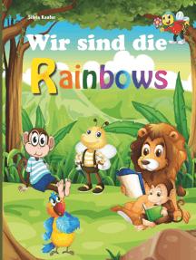 Wir sind die Rainbows: Tiergeschichten für Kinder