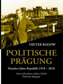 Politische Prägung: Neun Jahrzehnte erlebte Politik