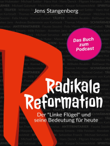 """Radikale Reformation: Der """"Linke Flügel"""" und seine Bedeutung für heute"""