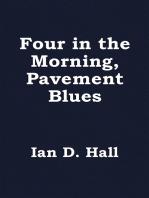 Four in the Morning, Pavement Blues