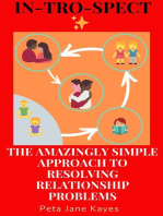 IN-TRO-SPECT The Amazingly Simple Approach To Resolving Relationship Problems