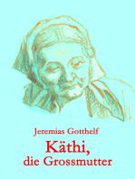 Käthi, die Großmutter